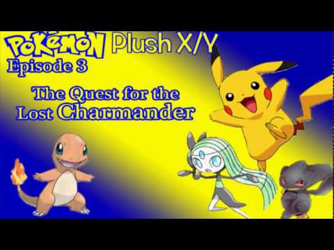 Pokémon Plush XY Episode 3: The Quest for the Lost Charmander