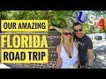 Our Amazing Florida Road Trip In 14 Days | USA 2017