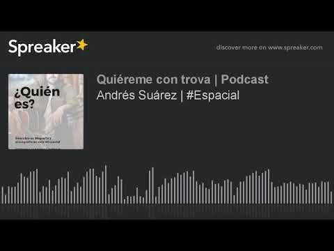 Andrés Suárez | #Especial