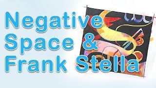 Art Fundamentals - Negative Space And Frank Stella