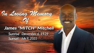 """Celebrating The Life of James """"MITCH"""" Mitchell"""