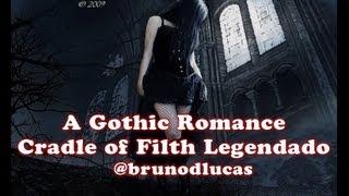Cradle Of Filth - A Gothic Romance Legendado
