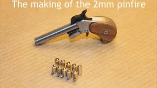 The making of the 2mm Pinfire Pistol