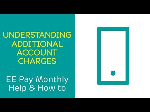 EE Pay Monthly Help & How To: Understanding Additional Charges On Your Account