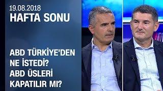 Çağrı Erhan ile uluslararası siyasetteki kritik gelişmeler - Hafta Sonu 19.08.2018 Pazar