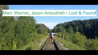 Marc Werner Jason Anousheh  Lost amp; Found (video by Vladimir Natke)