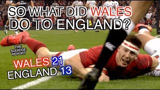 So What Did Wales Do To England? | Wales 21 - 13 England | The Squidge Report