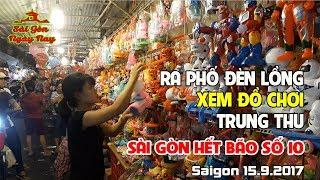 SÀI GÒN HẾT BÃO SỐ 10 ra PHỐ ĐÈN LỒNG ngắm ĐỒ ĂN & CHƠI TRUNG THU - Travel Saigon