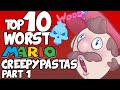 Top 10 WORST MARIO CREEPYPASTAS (Part 1)