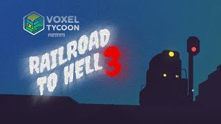 Railroad to Hell 3: First Voxel Tycoon Official Spin-off