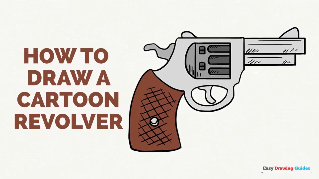 How to Draw a Cartoon Revolver in a Few Easy Steps ...