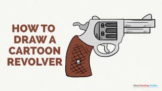 How to Draw a Cartoon Revolver in a Few Easy Steps: Drawing Tutorial for Kids and Beginners