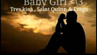 Baby Girl by Tres kiea , Frego & Saintquinn (RizalChoppers)