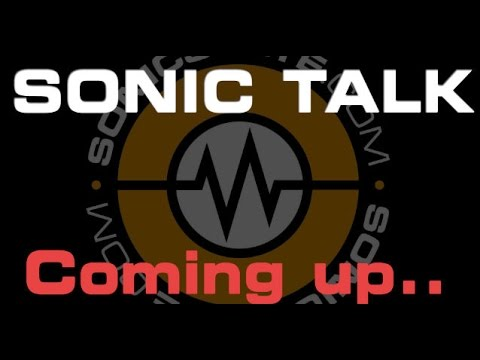 Sonic TALK 570 -  We're Back!