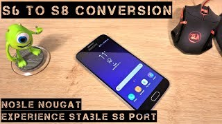 Convert Samsung Galaxy S6 & S6 Edge into S8 - Noble Nougat Experience S8 port; Preview and How to