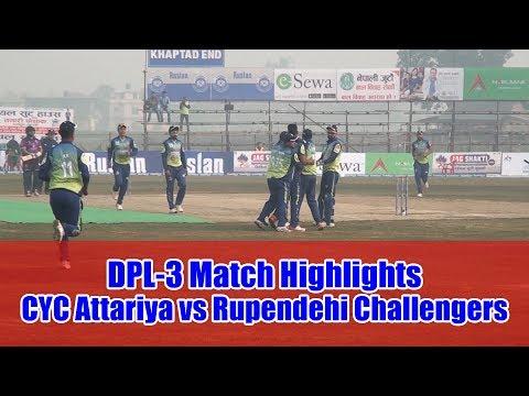 DPL3। HIGHLIGHTS । CYC Attariya vs Rupendehi Challangers