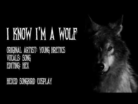I know I'm A Wolf Cover [Song.]