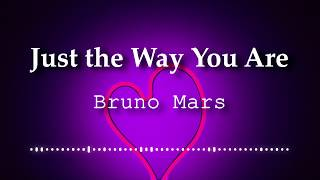 Gambar cover Bruno Mars - Just The Way You Are (Lyrics Video)