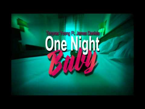 One Night Baby - Tonyras Young Ft. James daniels (Audio)