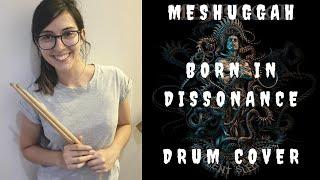 Meshuggah - Born in Dissonance - Drum Cover