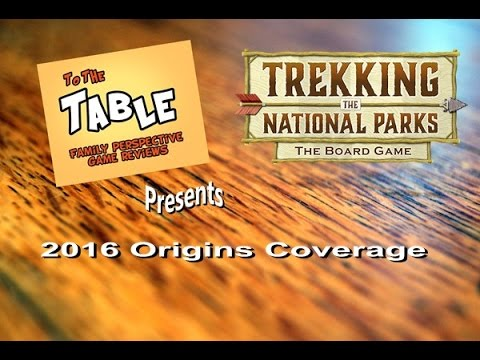 To the Table: 2016 Origins Coverage - Trekking the National Parks