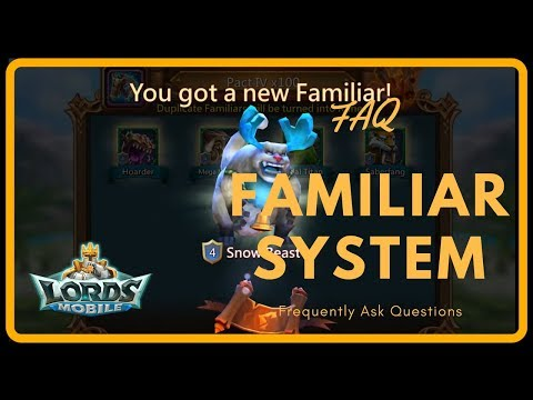 Lords Mobile: Familiar System FAQ (Frequently Ask Questions) Mystic Spire, Gym, Spring, Monster Hold