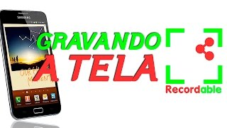 Como gravar a tela do celular - SEM ROOT [Recordable]