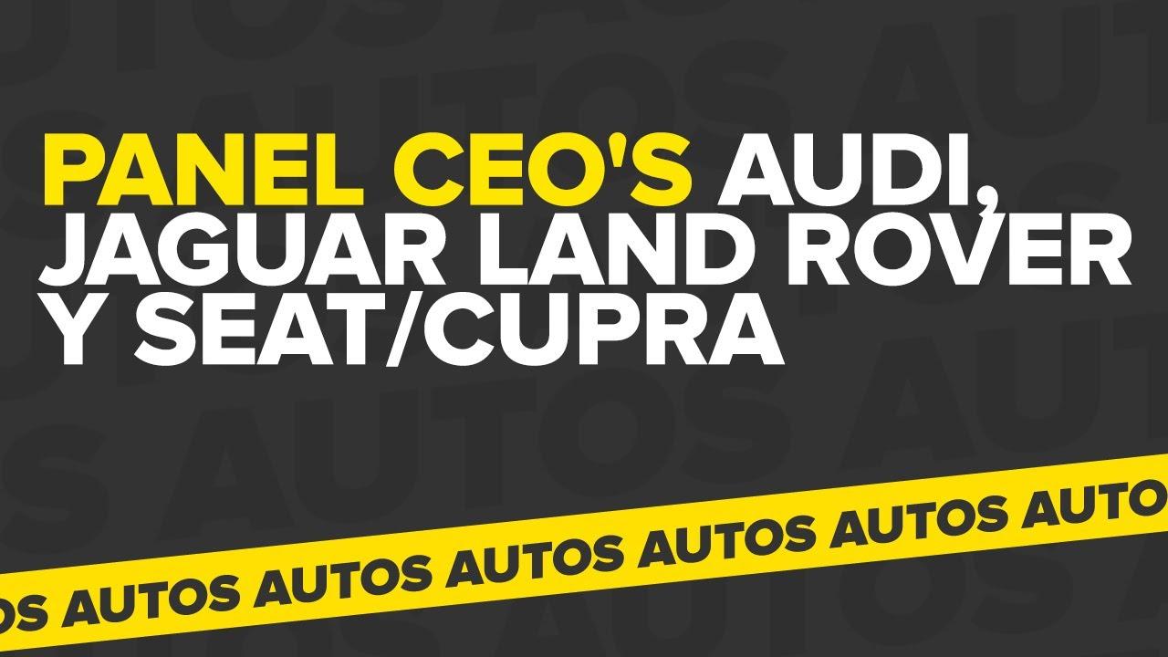 Panel CEO's Audi, Jaguar Land Rover y Seat Cupra | México | Mercado Libre