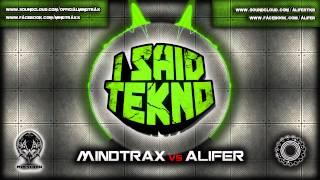 Mindtrax vs Alifer - I Said Tekno!