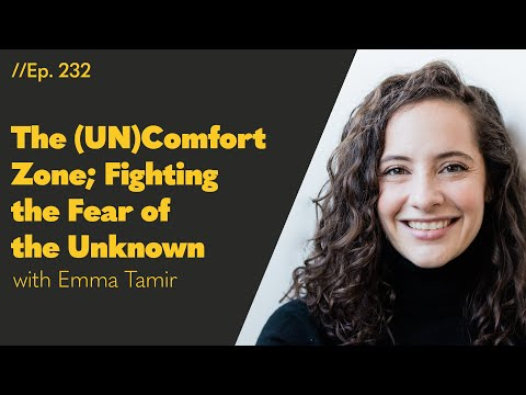The (UN)Comfort Zone; Fighting the Fear of the Unknown - 232