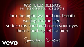 Repeat youtube video We The Kings - Phoenix Hearts (Lyric Video)