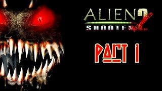 Alien Shooter 2 Reloaded - Walkthrough - Mission 1