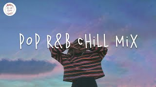 Pop R&B Chill Mix Playlist | Khalid, Lauv, Russ, Justin Bieber...