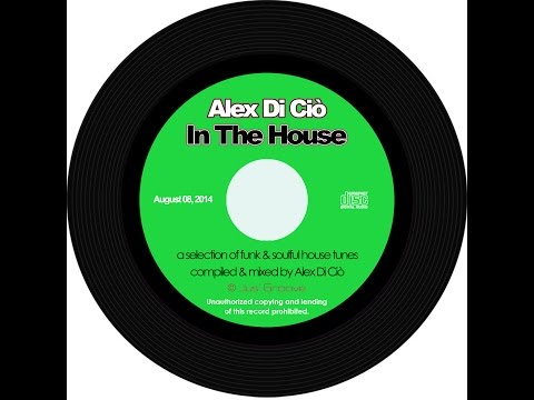 Alex Di Ciò In The House • Funk & Soulful session from Jus