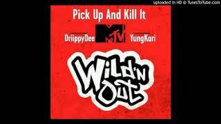 DriippyDee - Pick Up And Kill It (Remix) Ft Yung Kari
