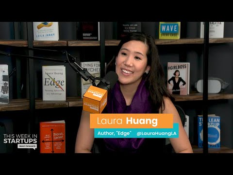 """E1028 """"Edge"""" Author Laura Huang On Overcoming Disadvantages To Create An Edge, Bitter Vs. Better"""