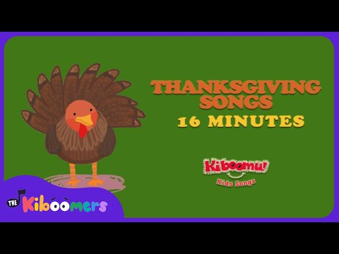 16 Minutes Thanksgiving Songs for Children | Turkey Songs for Kids | The Kiboomers