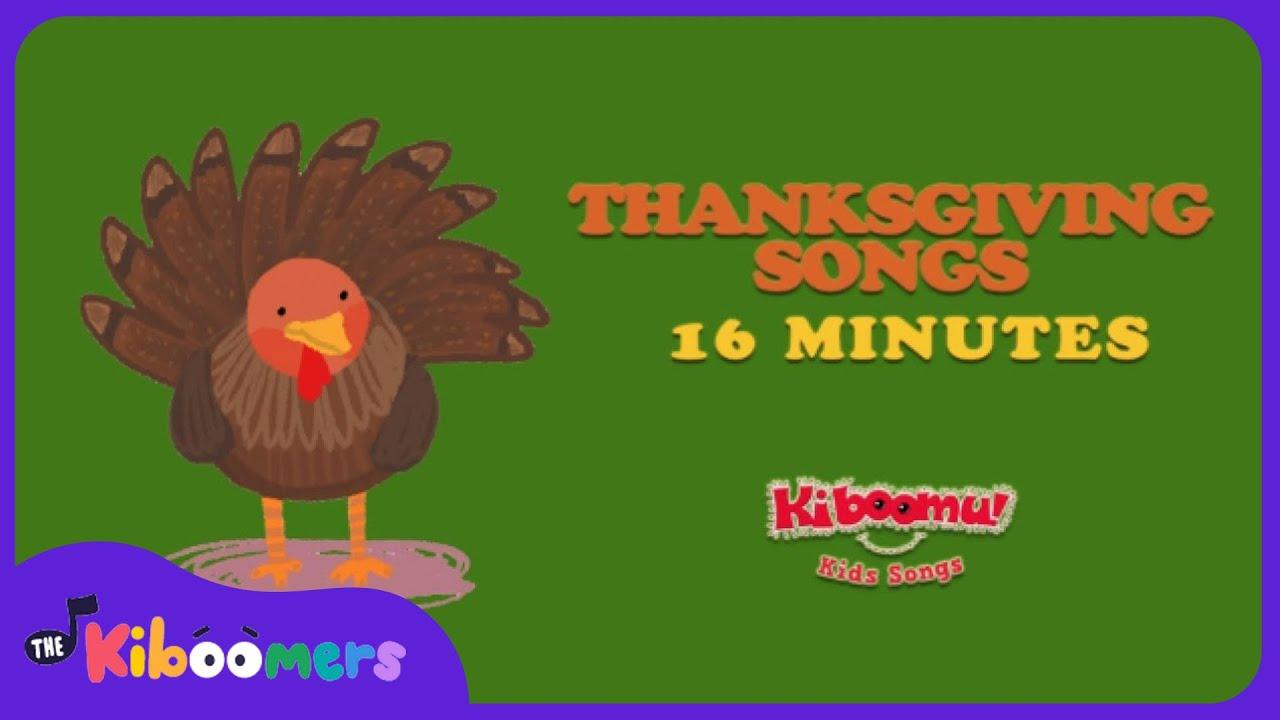 16 Minutes Thanksgiving Songs for Children | Turkey Songs for Kids ...