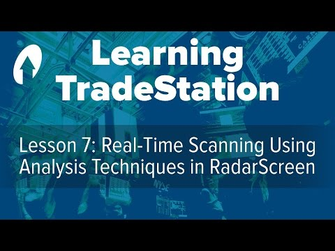 Learning TradeStation - Lesson 7: Real-Time Scanning Using Analysis Techniques in RadarScreen