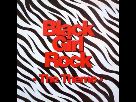 Black Girl Rock - The Theme (D:Ream Mix)