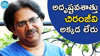 Luckily Chiranjeevi Was Not There On Sets While That Incident Happened - Raj Madiraju || 24 Crafts