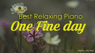 One Fine Day #1 🌺 Best relaxing piano, Beautiful Piano Music | City Music