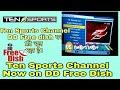Ten Sports FTA On dd free Dish. Ten Sports चैनल DD Free dish पर फ्री चल रहा है।