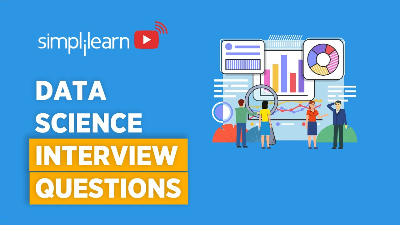Data Science Interview Questions | Data Science Interview Questions And Answers