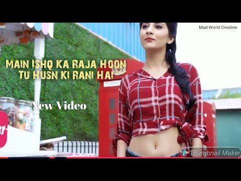 Main Ishq Ka Raja Hoon Tu Husn Ki Rani Hai | Romantic Crush Love Story | Hot Version | Love Song