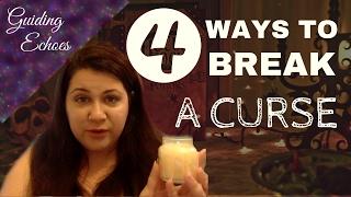 POWERFUL Ways To Break A Curse