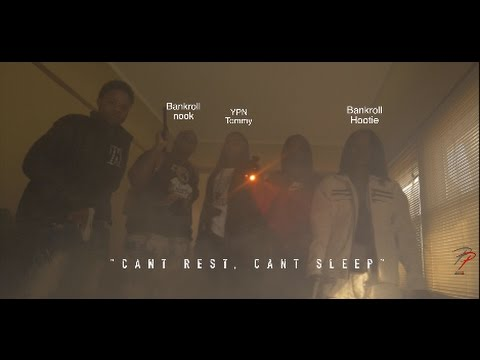 """YPN Tommy ft Bankroll Nook & BankRoll Hootie """"Cant Rest, Cant Sleep"""" (Official Music Video)"""