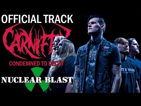 CARNIFEX - Condemned To Decay (OFFICIAL TRACK)