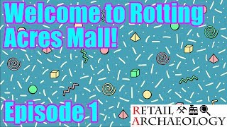 Welcome To Rotting Acres Mall! | Episode 1: Opening Day | Mall Tycoon Livestreaming Series