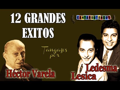 HECTOR VARELA - ARGENTINO LEDESMA / RODOLFO LESICA - 12 GRANDES EXITOS - Vol. 1 -  1953/1957